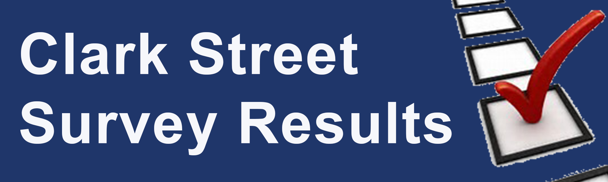 Clark Street Survey Results