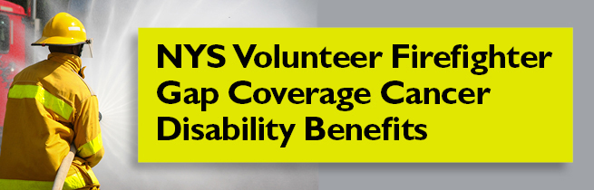 NYS Volunteer Firefighter Gap Coverage Cancer Benefits